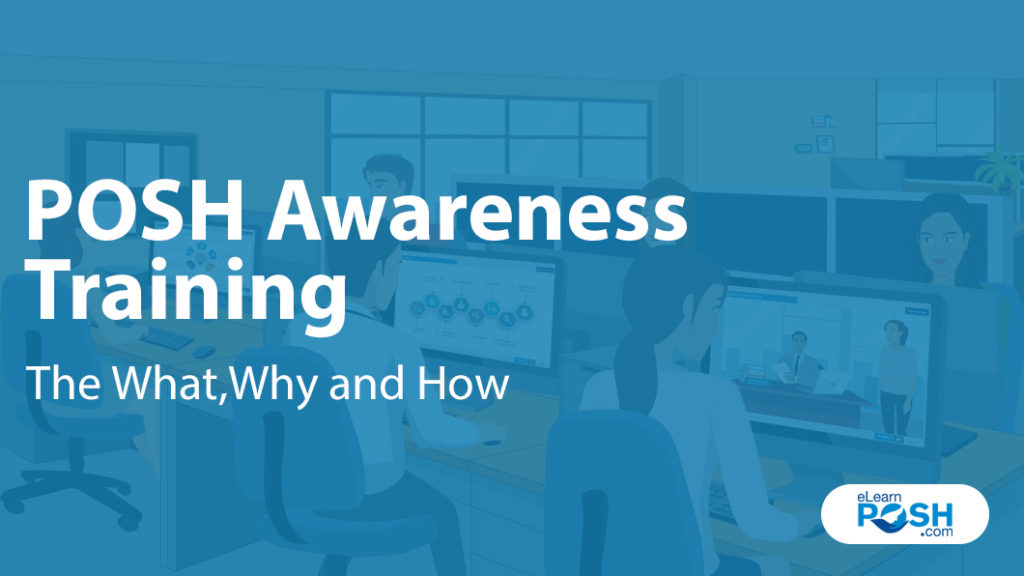 POSH awareness training- WHAT-WHY-AND-HOW