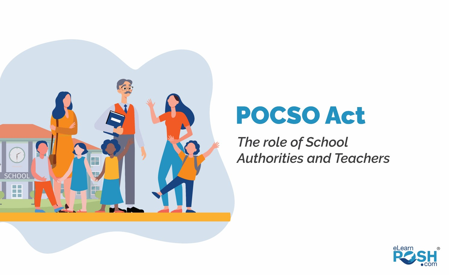 POCSO Act, 2012: The role of School Authorities and Teachers